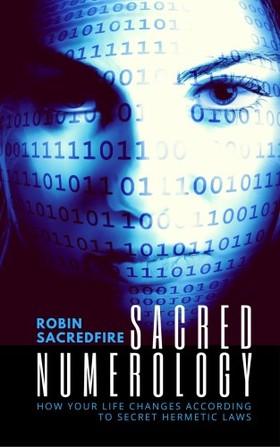 Sacredfire Robin - Sacred Numerology [eKönyv: epub, mobi]