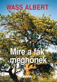 Wass Albert - Mire a fák megnőnek [eKönyv: epub, mobi]