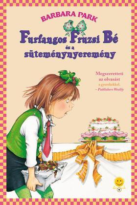 Barbara Parker - Furfangos Fruzsi Bé és a süteménynyeremény (Furfangos Fruzsi Bé 5.)