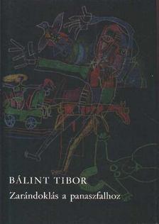Bálint Tibor - Zarándoklás a panaszfalhoz [antikvár]