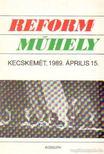 Vass László - Reform-műhely Kecskemét, 1989. április 15 [antikvár]