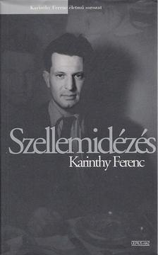 Karinthy Ferenc - Szellemidézés [antikvár]