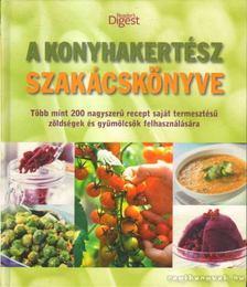 Dibás Gabriella - A konyhakertész szakácskönyve [antikvár]