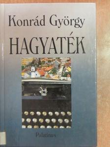 Konrád György - Hagyaték [antikvár]