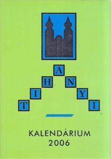 Korzenszky Richárd - Tihanyi Kalendárium 2006 [antikvár]