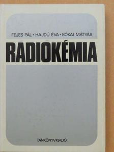 Fejes Pál - Radiokémia [antikvár]