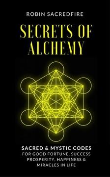 Sacredfire Robin - Secrets of Alchemy [eKönyv: epub, mobi]