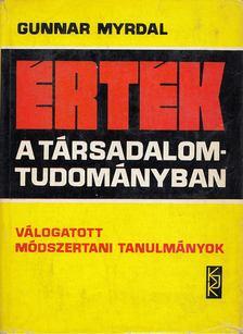 Gunnar Myrdal - Érték a társadalomtudományban [antikvár]