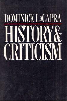 Dominick LaCapra - History and Criticism [antikvár]