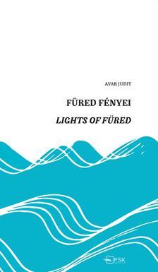 Avar Judit - Füred fényei - Lights of Füred