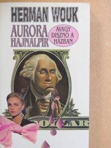 Herman Wouk - Aurora hajnalpír, avagy disznó a házban [antikvár]