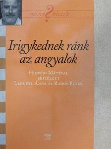 Lengyel Anna - Irigykednek ránk az angyalok [antikvár]
