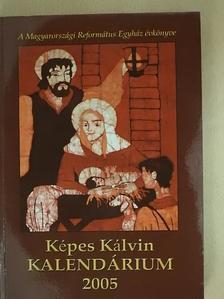 Cseri Kálmán - Képes Kálvin Kalendárium 2005 [antikvár]
