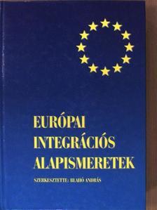 Balázs Péter - Európai integrációs alapismeretek [antikvár]