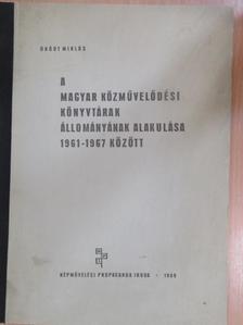Ónódy Miklós - A magyar közművelődési könyvtárak állományának alakulása 1961-1967 között [antikvár]