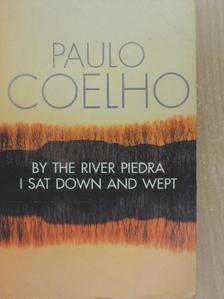 Paulo Coelho - By the River Piedra I Sat Down and Wept [antikvár]