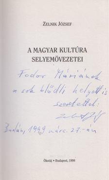 Zelnik József - A magyar kultúra selyemövezetei (dedikált) [antikvár]