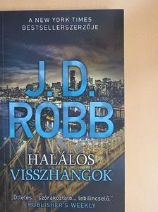 J. D. Robb - Halálos visszhangok [antikvár]
