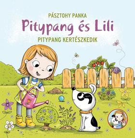 Pásztohy Panka - Pitypang és Lili - Pitypang kertészkedik