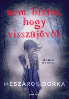 Mészáros Dorka - Nem biztos, hogy visszajövök [eKönyv: epub, mobi]