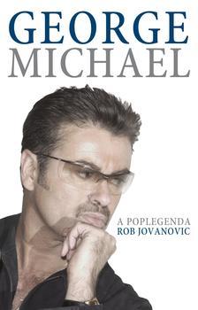 Rob Jovanovic - George Michael - A poplegenda