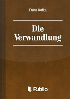 Franz Kafka - Die Verwandlung [eKönyv: epub, mobi, pdf]