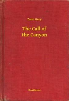 Zane Grey - The Call of the Canyon [eKönyv: epub, mobi]