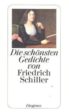 Friedrich Schiller - Die schönsten Gedichte von Friedrich Schiller [antikvár]