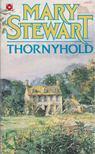 Stewart, Mary - Thornyhold [antikvár]