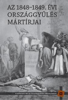 AZ 1848-1849. ÉVI ORSZÁGGYŰLÉS MÁRTÍRJAI