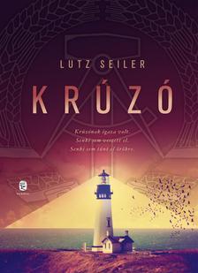 Lutz Seiler - Krúzó