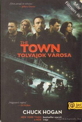 Chuck Hogan - The Town - Tolvajok városa [antikvár]