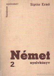 SIPTÁR ERNŐ - Német nyelvkönyv 2. [antikvár]