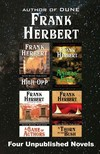 Frank Herbert - Four Unpublished Novels - High-Opp, Angel's Fall, A Game of Authors, A Thorn in the Bush [eKönyv: epub, mobi]