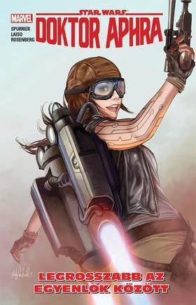 Simon Spurrier - Star Wars: Doktor Aphra - Legrosszabb az egyenlők között (képregény)