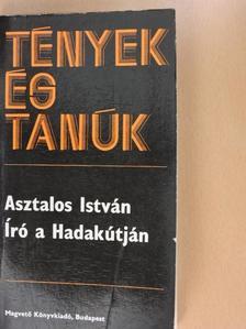 Asztalos István - Író a Hadakútján [antikvár]