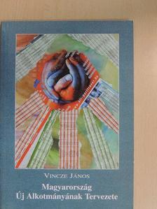 Dr. Vincze-Tiszay Gabriella - Magyarország Új Alkotmányának Tervezete [antikvár]
