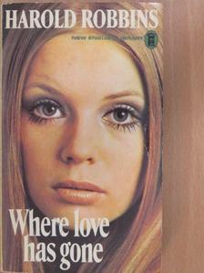 Harold Robbins - Where Love Has Gone [antikvár]