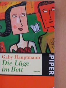 Gaby Hauptmann - Die Lüge im Bett [antikvár]