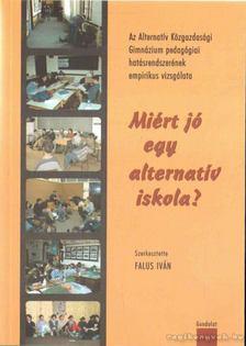 Falus Iván - Miért jó egy alternatív iskola? [antikvár]