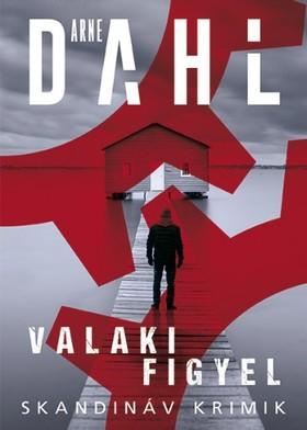 Arne Dahl - Valaki figyel [eKönyv: epub, mobi]