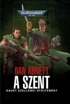 Dan Abnett - A Szent