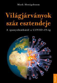 Mark Honigsbaum - A világjárványok száz esztendeje