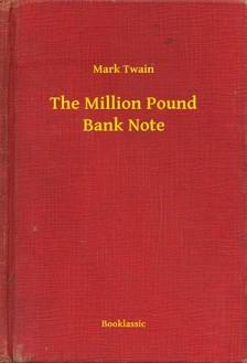 Mark Twain - The Million Pound Bank Note [eKönyv: epub, mobi]