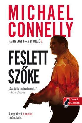 Michael Connellly - A feslett szőke (Harry Bosch esetei 3.)