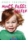 Janet Lansbury - Nincs rossz gyerek- új borító