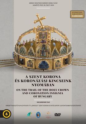A Szent Korona és koronázási kincseink nyomában Dvd