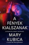 Mary Kubica - A fények kialszanak [eKönyv: epub, mobi]