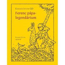 Kamarás István OJD - Ferenc pápa-legendárium [antikvár]