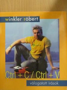 Winkler Róbert - Ctrl + C / Ctrl + V [antikvár]